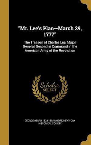 Bog, hardback Mr. Lee's Plan--March 29, 1777 af George Henry 1823-1892 Moore