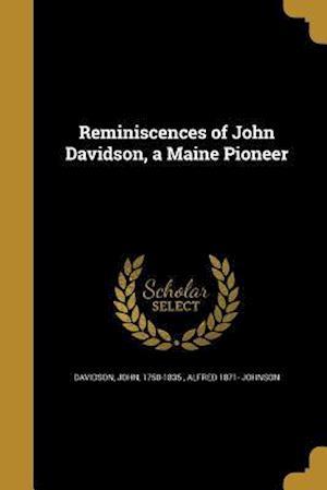 Bog, paperback Reminiscences of John Davidson, a Maine Pioneer af Alfred 1871- Johnson