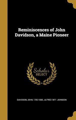 Bog, hardback Reminiscences of John Davidson, a Maine Pioneer af Alfred 1871- Johnson