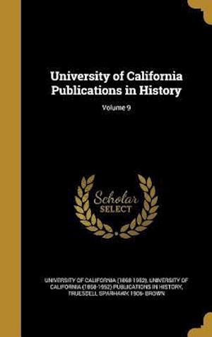 Bog, hardback University of California Publications in History; Volume 9 af Truesdell Sparhawk 1906- Brown