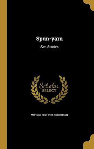 Bog, hardback Spun-Yarn af Morgan 1861-1915 Robertson