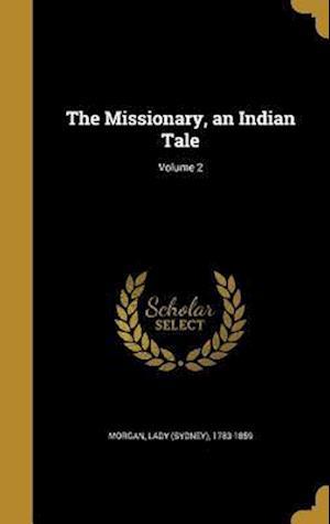 Bog, hardback The Missionary, an Indian Tale; Volume 2