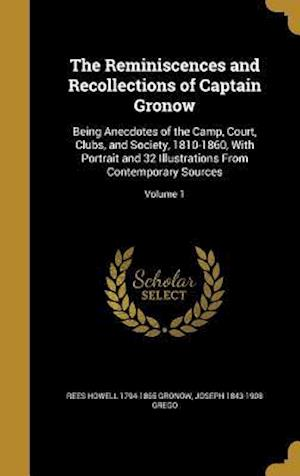 Bog, hardback The Reminiscences and Recollections of Captain Gronow af Joseph 1843-1908 Grego, Rees Howell 1794-1865 Gronow