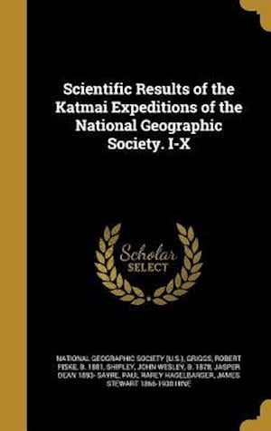 Bog, hardback Scientific Results of the Katmai Expeditions of the National Geographic Society. I-X