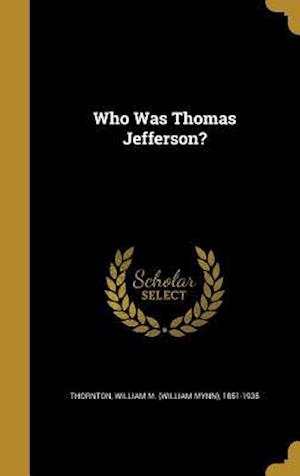 Bog, hardback Who Was Thomas Jefferson?