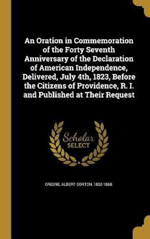 Bog, hardback An  Oration in Commemoration of the Forty Seventh Anniversary of the Declaration of American Independence, Delivered, July 4th, 1823, Before the Citiz