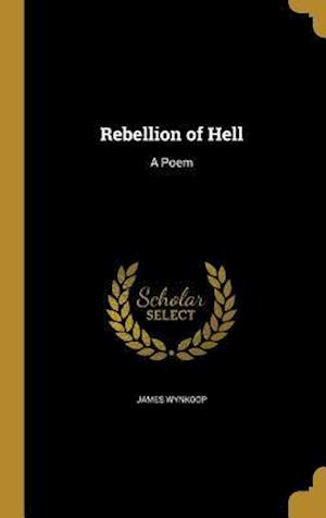 Bog, hardback Rebellion of Hell af James Wynkoop