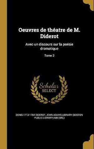 Bog, hardback Oeuvres de Theatre de M. Diderot af Denis 1713-1784 Diderot