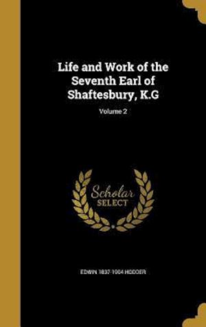 Bog, hardback Life and Work of the Seventh Earl of Shaftesbury, K.G; Volume 2 af Edwin 1837-1904 Hodder