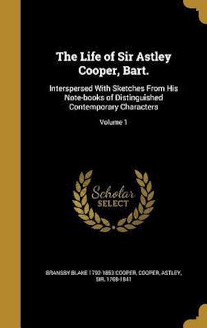 Bog, hardback The Life of Sir Astley Cooper, Bart. af Bransby Blake 1792-1853 Cooper