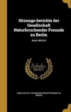 Bog, hardback Sitzungs-Berichte Der Gesellschaft Naturforschender Freunde Zu Berlin; Band 1839-59