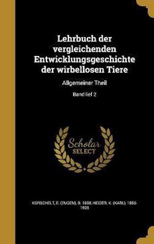 Bog, hardback Lehrbuch Der Vergleichenden Entwicklungsgeschichte Der Wirbellosen Tiere