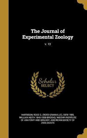 Bog, hardback The Journal of Experimental Zoology; V. 13 af William Keith 1848-1908 Brooks