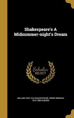 Bog, hardback Shakespeare's a Midsummer-Night's Dream af Henry Norman 1814-1886 Hudson, William 1564-1616 Shakespeare