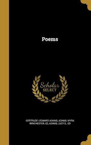 Bog, hardback Poems af Gertrude Leonard Adams