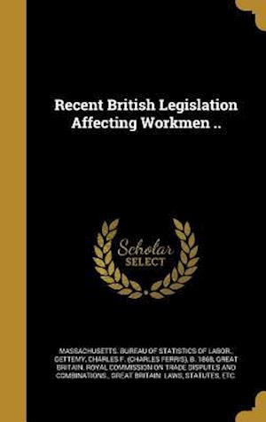 Bog, hardback Recent British Legislation Affecting Workmen ..