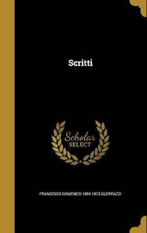Bog, hardback Scritti af Francesco Domenico 1804-1873 Guerrazzi