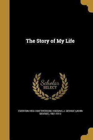 Bog, paperback The Story of My Life af Egerton 1803-1882 Ryerson
