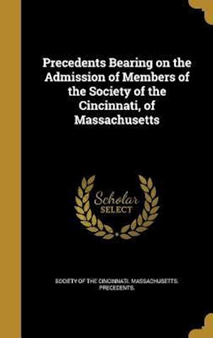 Bog, hardback Precedents Bearing on the Admission of Members of the Society of the Cincinnati, of Massachusetts