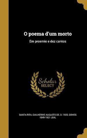 Bog, hardback O Poema D'Um Morto af Gomes 1849-1921 Leal