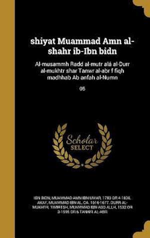 Bog, hardback Shiyat Muammad Amn Al-Shahr Ib-Ibn Bidn