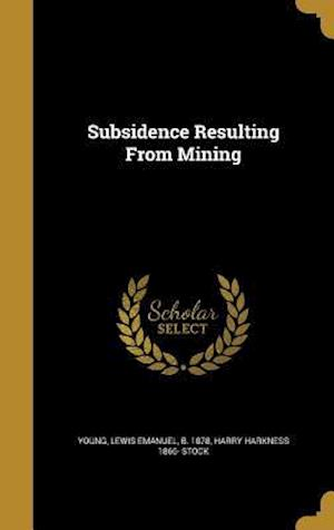 Bog, hardback Subsidence Resulting from Mining af Harry Harkness 1866- Stock