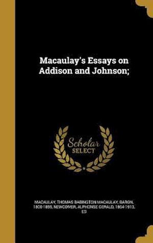 Bog, hardback Macaulay's Essays on Addison and Johnson;