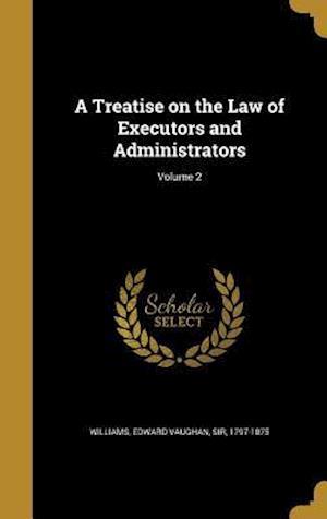 Bog, hardback A Treatise on the Law of Executors and Administrators; Volume 2