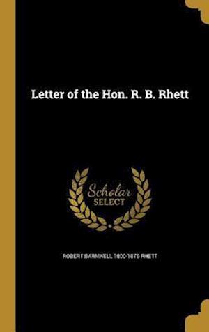 Bog, hardback Letter of the Hon. R. B. Rhett af Robert Barnwell 1800-1876 Rhett