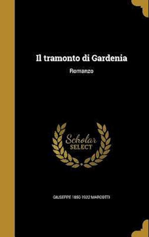 Bog, hardback Il Tramonto Di Gardenia af Giuseppe 1850-1922 Marcotti