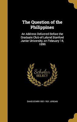 Bog, hardback The Question of the Philippines af David Starr 1851-1931 Jordan