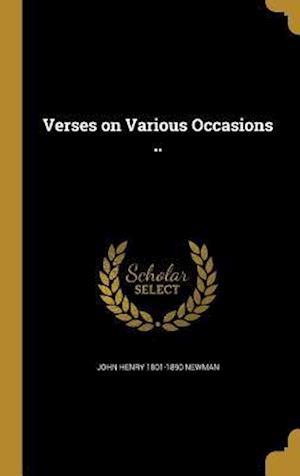 Bog, hardback Verses on Various Occasions .. af John Henry 1801-1890 Newman
