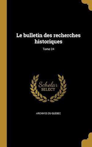 Bog, hardback Le Bulletin Des Recherches Historiques; Tome 24