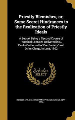 Bog, hardback Priestly Blemishes, Or, Some Secret Hindrances to the Realization of Priestly Ideals