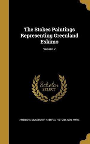 Bog, hardback The Stokes Paintings Representing Greenland Eskimo; Volume 2