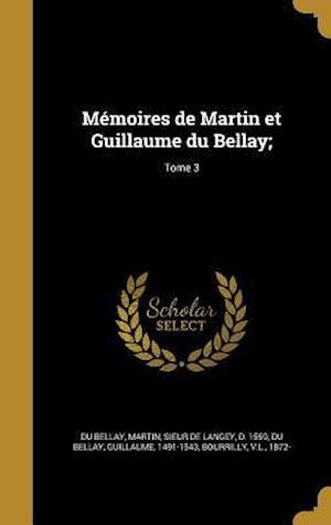 Bog, hardback Memoires de Martin Et Guillaume Du Bellay;; Tome 3
