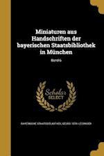 Miniaturen Aus Handschriften Der Bayerischen Staatsbibliothek in Munchen; Band 6 af Georg 1870- Leidinger