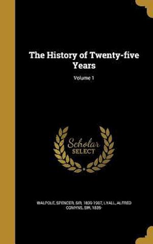 Bog, hardback The History of Twenty-Five Years; Volume 1