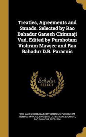 Bog, hardback Treaties, Agreements and Sanads. Selected by Rao Bahadur Ganesh Chimnaji Vad. Edited by Purshotam Vishram Mawjee and Rao Bahadur D.B. Parasnis af Purshotam Vishram Mawjee