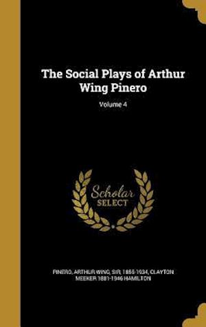 Bog, hardback The Social Plays of Arthur Wing Pinero; Volume 4 af Clayton Meeker 1881-1946 Hamilton