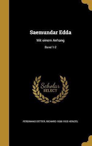 Bog, hardback Saemundar Edda af Ferdinand Detter, Richard 1838-1905 Heinzel