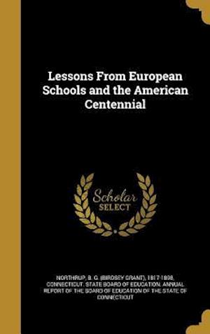 Bog, hardback Lessons from European Schools and the American Centennial