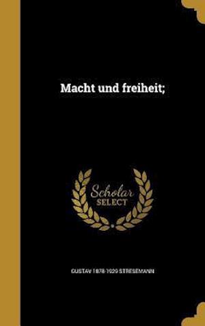 Bog, hardback Macht Und Freiheit; af Gustav 1878-1929 Stresemann