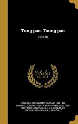 Bog, hardback Tung Pao. Toung Pao; Tome 10 af Edouard 1865-1918 Chavannes, Gustaaf 1840-1903 Schlegel, Henri 1849-1925 Cordier