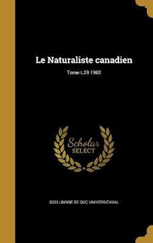 Bog, hardback Le Naturaliste Canadien; Tome T.29 1902
