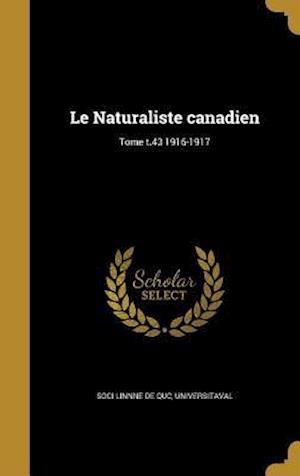 Bog, hardback Le Naturaliste Canadien; Tome T.43 1916-1917
