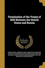 Termination of the Treaty of 1832 Between the United States and Russia af William Gibbs 1863-1941 McAdoo, Louis 1856-1929 Marshall