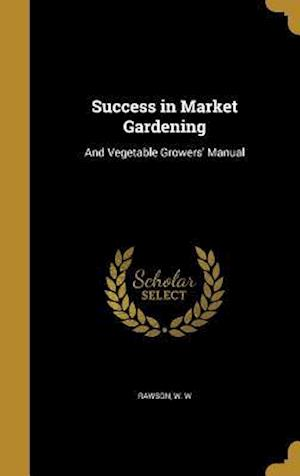 Bog, hardback Success in Market Gardening