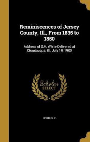 Bog, hardback Reminiscences of Jersey County, Ill., from 1835 to 1850