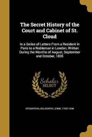 Bog, paperback The Secret History of the Court and Cabinet of St. Cloud